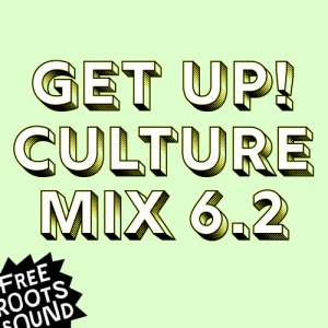 Free Roots Sound – Get Up – Culture Mix Vol. 6.2 [2021]