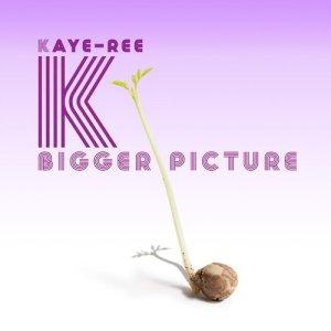 Videopremiere: Kaye-Ree – Bigger Picture