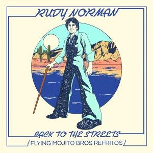 Rudy Norman – Back To The Streets (Flying Mojito Bros 🌵🌵 REFRITO)