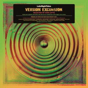 Late Night Tales: VERSION EXCURSION – selected by Don Letts • behind-the-records-video + full Compilation Stream