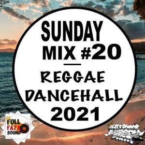 Das Sonntags-Mixtape: SUNDAY MIX #20 REGGAE DANCEHALL 2021
