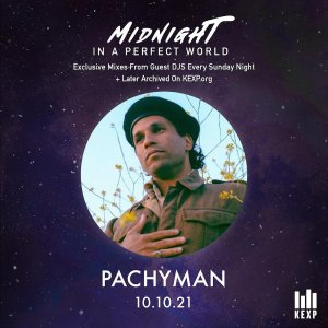 KEXP Presents Midnight In A Perfect World with Pachyman