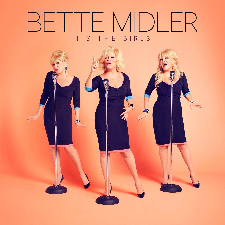 bette middler It's the girls!