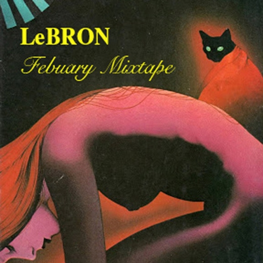 lebron february mixtape