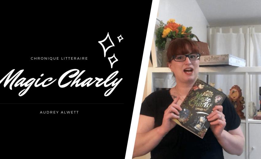 Mon avis sur Magic Charly de Audrey Alwett + Concours