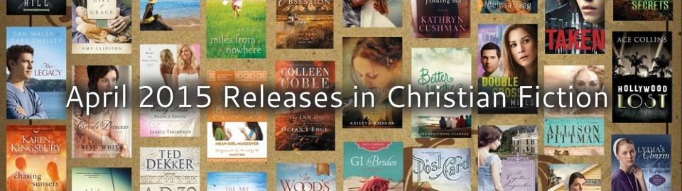 April 2015 Releases in Christian Fiction