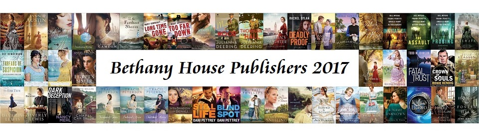 2017 Fiction from Bethany House Publishers