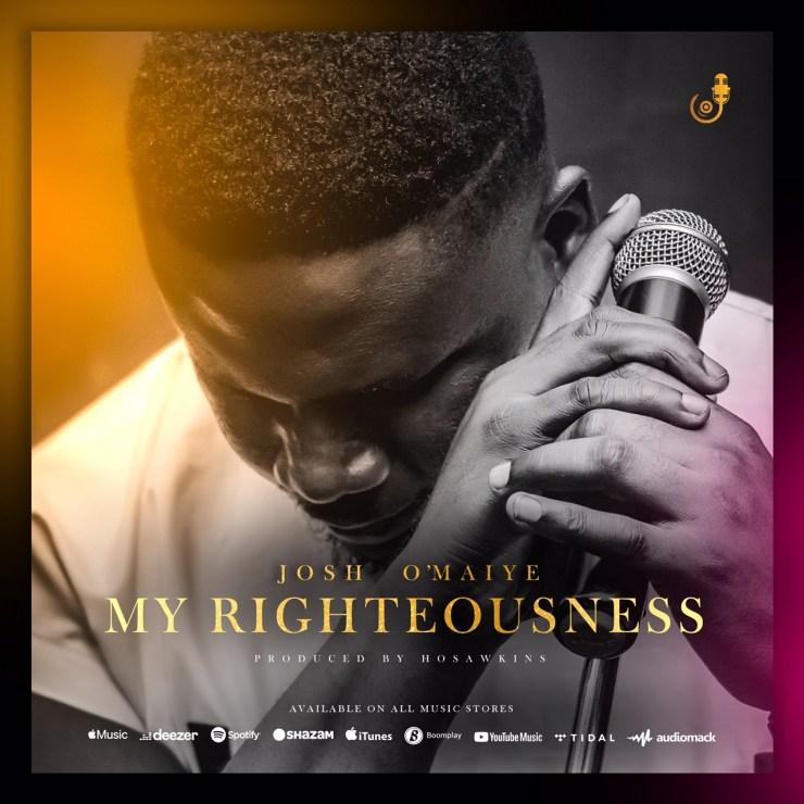 Music: Josh O'maiye – My Righteousness