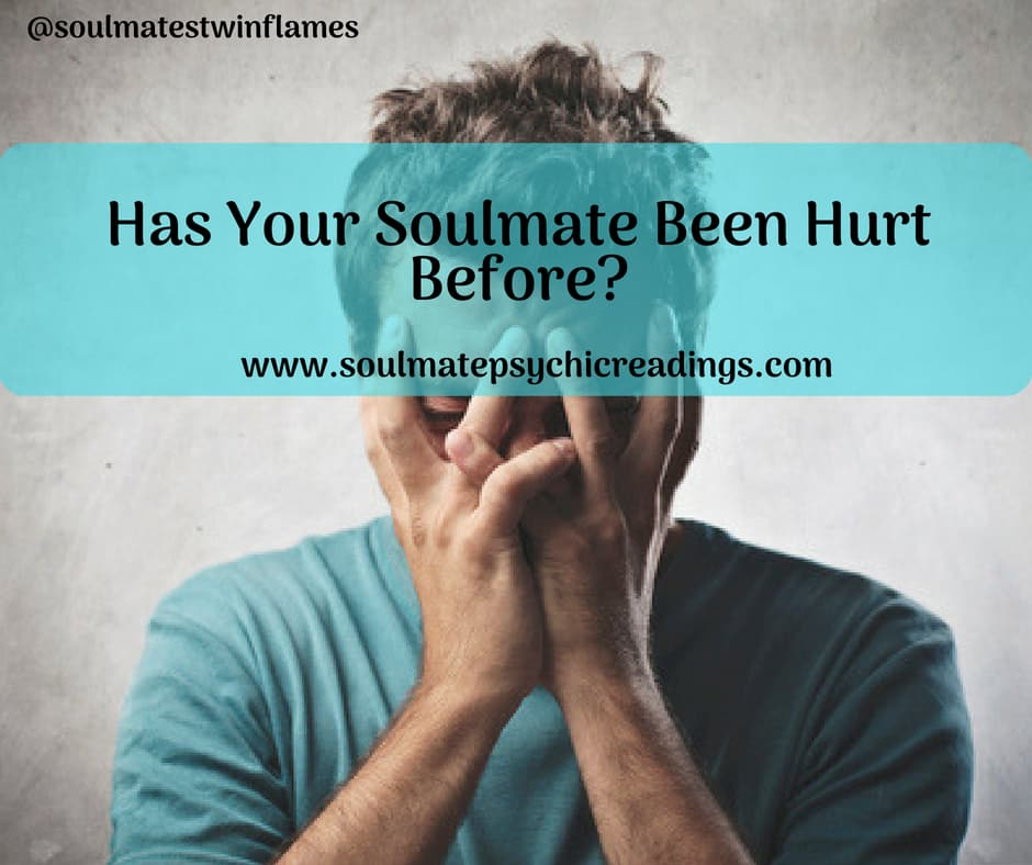 Has Your Soulmate Been Hurt Before?