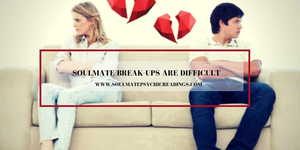 Soulmate Break-Ups are Difficult to Deal With