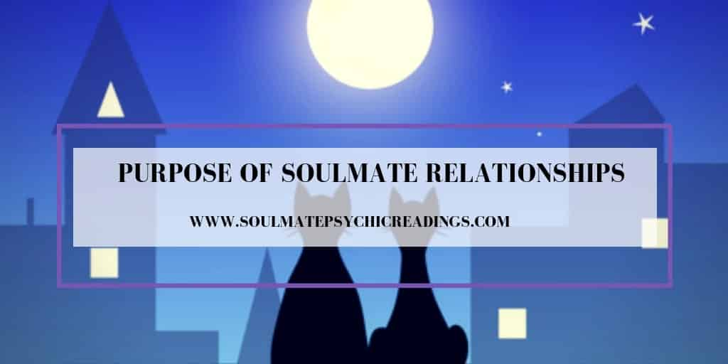 The Purpose of Soulmate Relationships