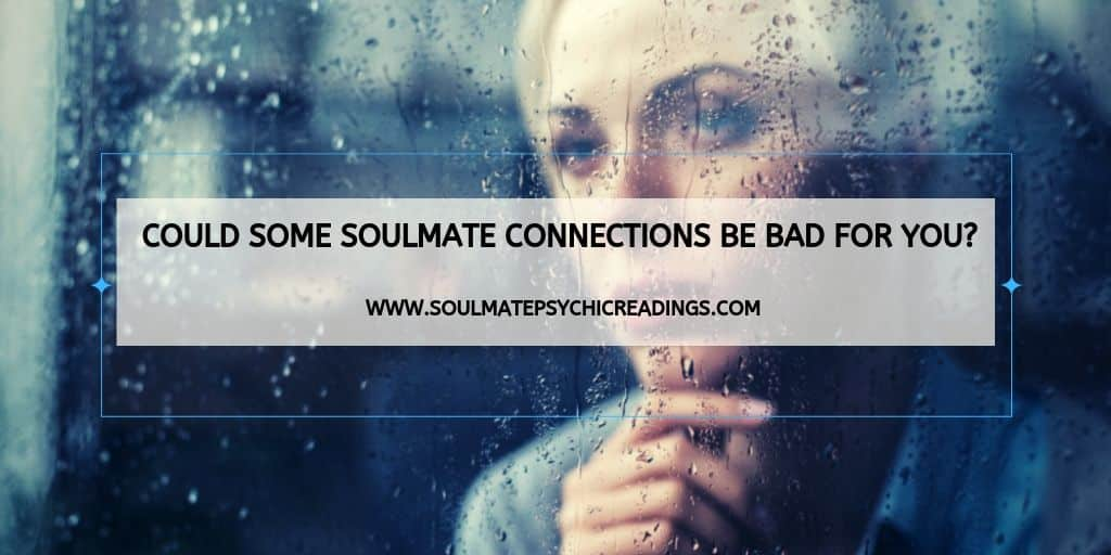 Could Some Soulmate Connections be Bad for You?