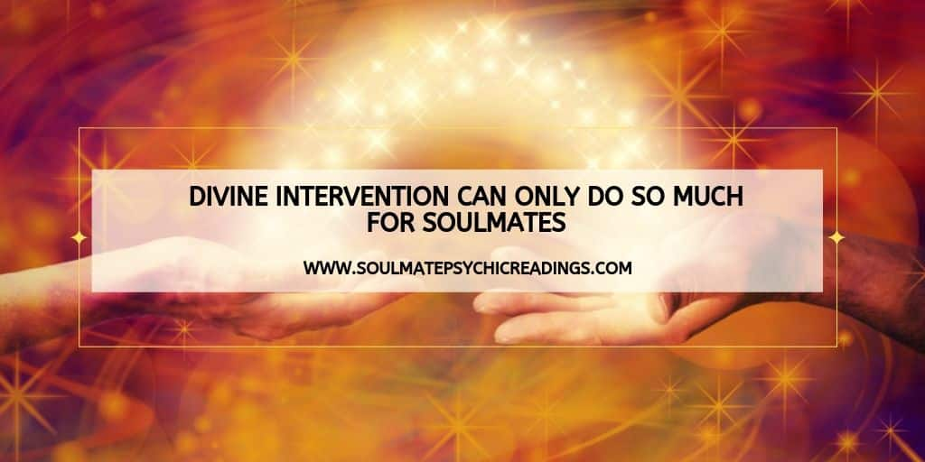Divine Intervention Can Only Do So Much for Soulmates