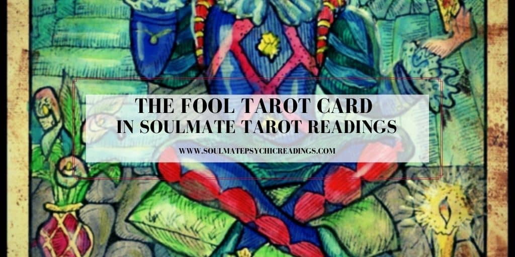 The Fool Tarot Card in Soulmate Tarot Readings