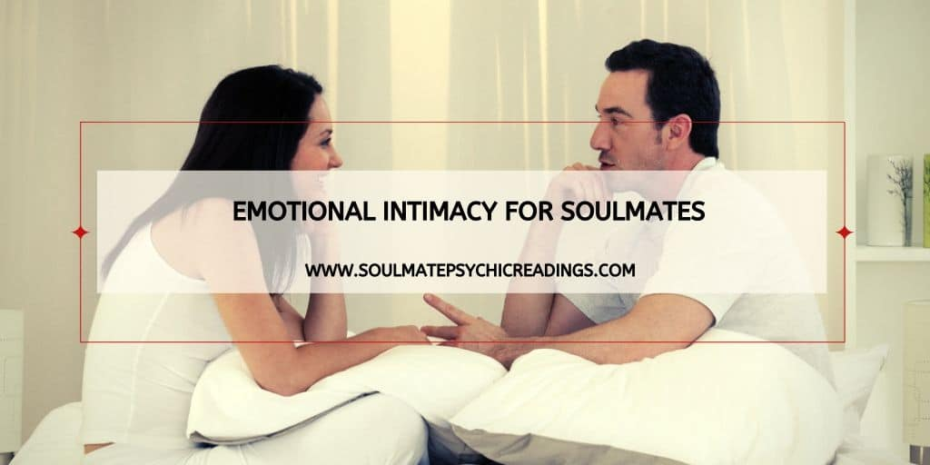Emotional Intimacy for Soulmates