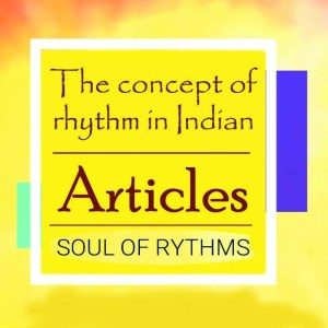 The concept of rhythm in Indian Music