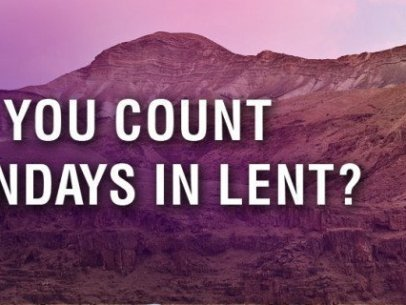 Do You Count Sundays in Lent?