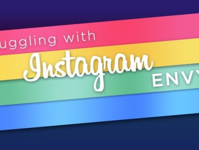 Dealing with Instagram Envy