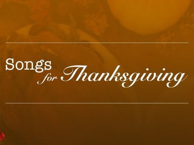 Songs for Thanksgiving
