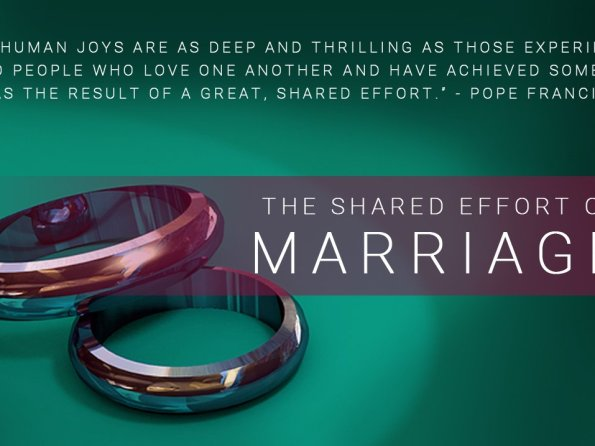 The Shared Effort of Marriage and 10 Quotes from Pope Francis on Love