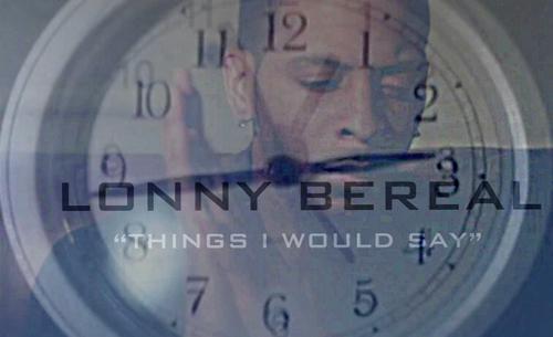 Lonny-Bereal-Things-I-Would-Say