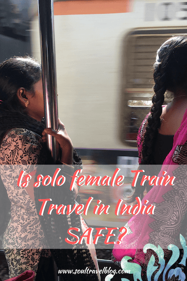 solo female train travel India is it safe?