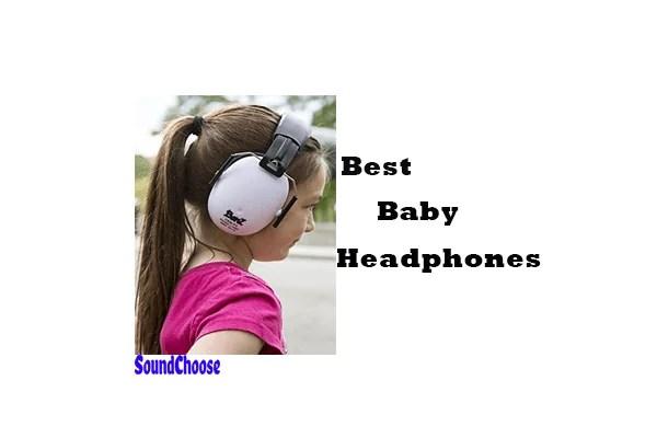 Best Baby Headphones & Noise Cancelling Headphones for Kids