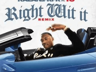 Kalan.FrFr. Ft. YG – Right With It (Remix) Mp3 Download 320kbps