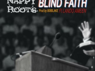 Nappy Roots – Blind Faith Mp3 Download 320kbps