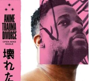 ALBUM: Open Mike Eagle – Anime, Trauma and Divorceo Download