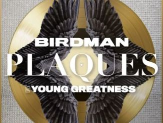 DOWNLOAD MP3: Birdman – Plaques Ft. Young Greatness