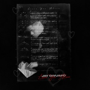 Jay Gwuapo – Leave You Alone Mp3 Download