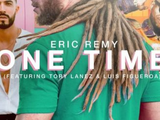 Eric Remy & Luis Figueroa One Time Ft. Tory Lanez Mp3 Download