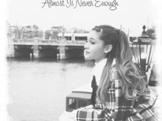 Ariana Grande Almost Is Never Enough ft. Nathan Sykes Mp3 Download