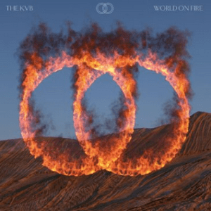 The KVB – World On Fire Mp3 Download