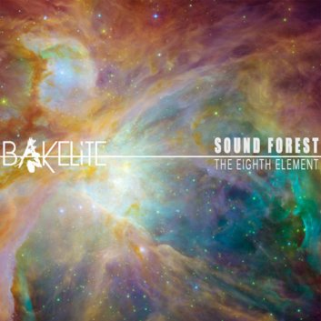 2015- Sound Forest- The Eighth Element EP (Bakelite records)