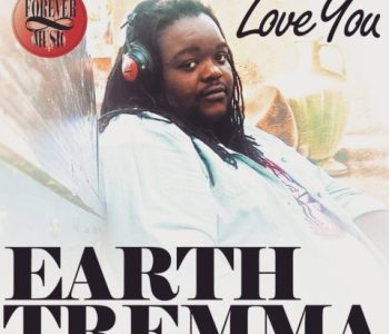 "CHECK OUT EARTH TREMMA OFFICIAL VIDEO ""LOVE YOU"""