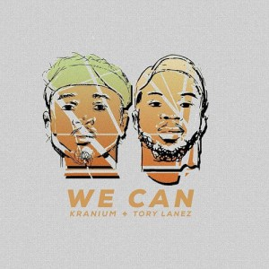 Kranium ft Tory Lanez - We Can