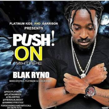 "Mixtape: BLAK RYNO – ""PUSH ON!"" (MIXTAPE)"