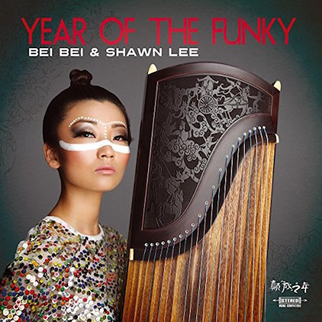 Bei Bei & Shawn Lee - « Year Of The Funky », entre funk, guzheng et douceur