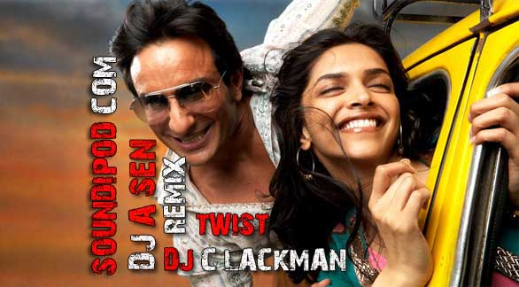 DJ A.Sen & DJ C.Lackman Love Aaj kal-Twist