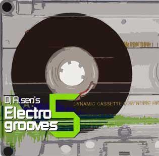 DJ A.Sen Electro Grooves Vol 5