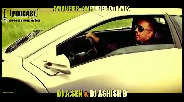 Amplifier - Imran Khan - Amplified  Drum n Bass mix by DJ A.Sen & DJ Ashish B