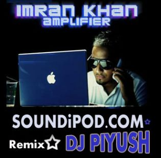 Amplifier - All fired up mix - DJ Piyush