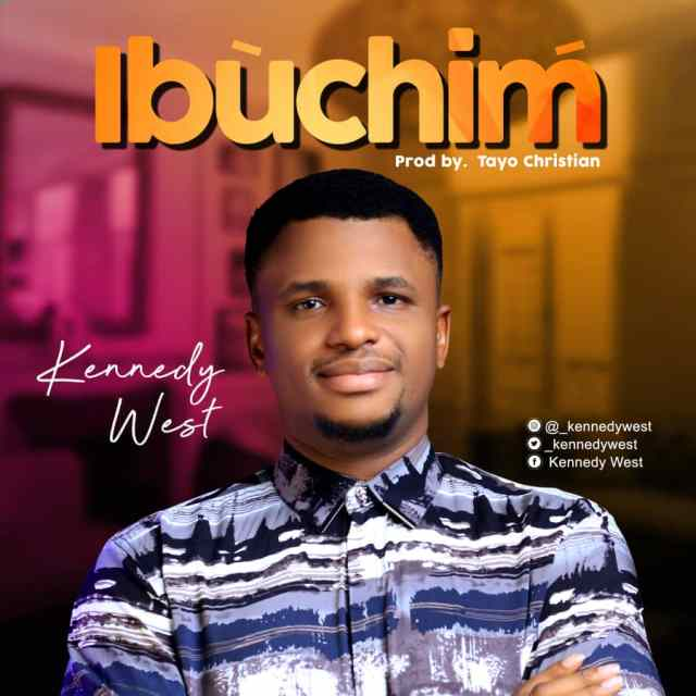 Music: Ibuchim - Kennedy west @_kennedywest