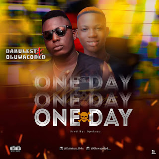 [MUSIC] Dakulest Ft. Oluwacoded - One Day
