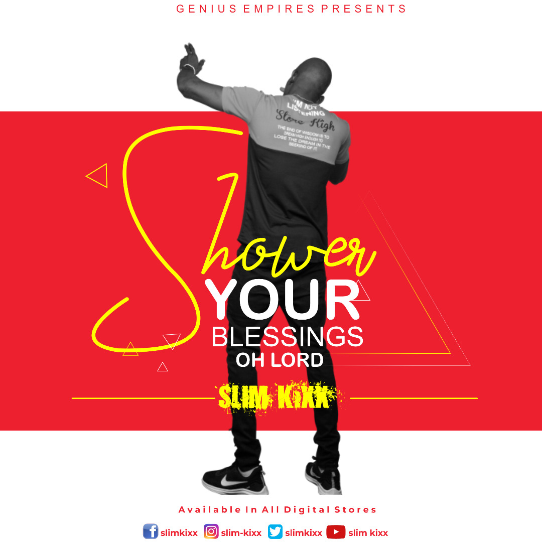 Download Music Audio Mp3: Slim Kixx _ Shower Your Blessings Oh Lord
