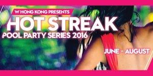 W Hong Kong Hot Streak Summer Series 2016 Pool Party