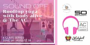 Sound Off Rooftop Yoga with Body Alive at The AC, 6 Class Series by Sound Off Co