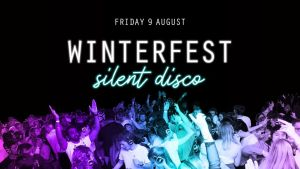 Winterfest Silent Disco - This Friday!